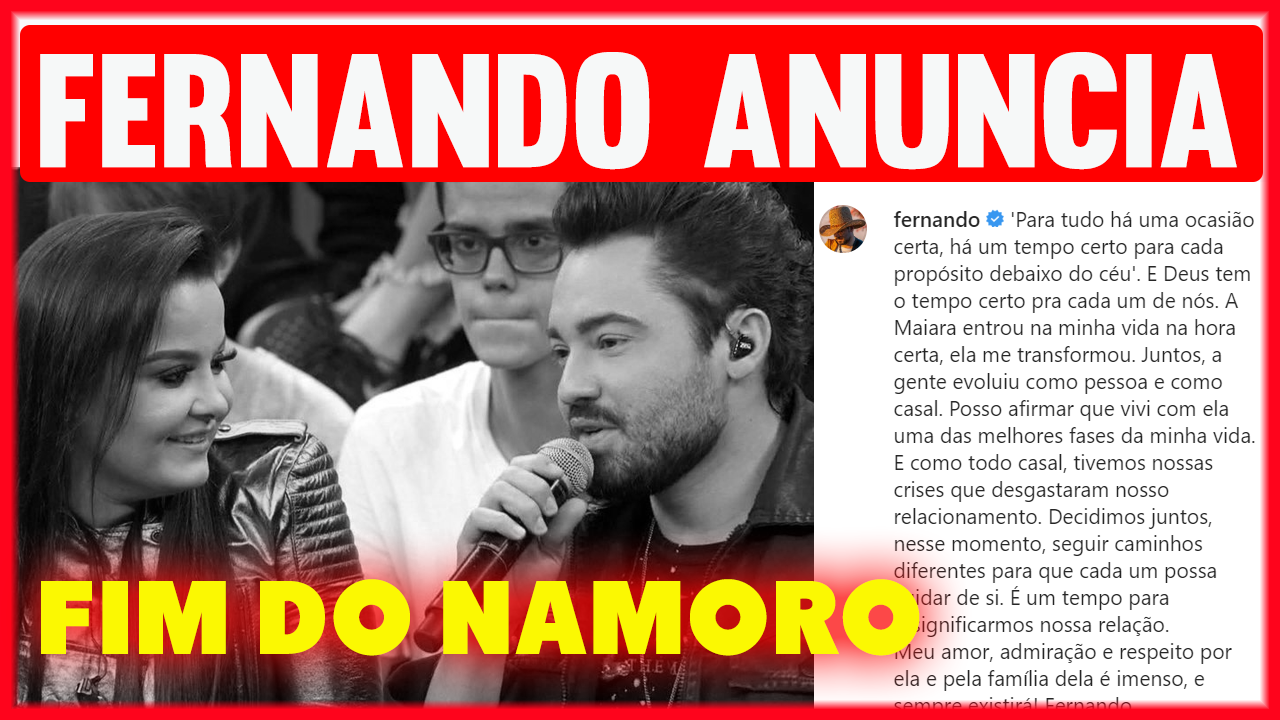 Fernando-anuncia-fim-do-namoro-com-Maiara-e-diz-que-relacionamento-sofreu-desgaste-Decidimos-juntos
