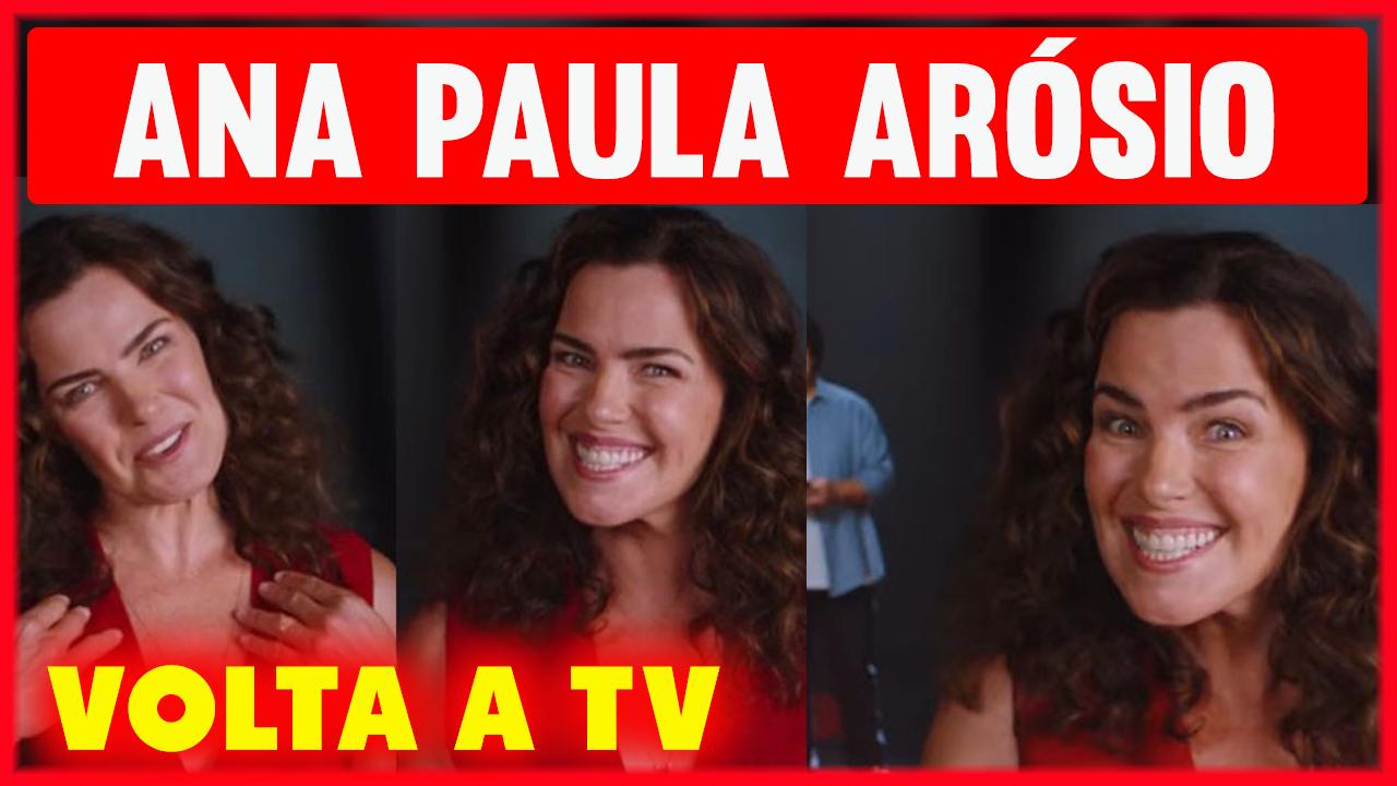 Ana Paula Arósio Volta a TV