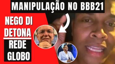 Nego di QUEBRA O SIGILO do Contrato com a GLOBO E acusa a Emissora de Manipulação no BBB21