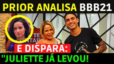 Felipe Prior ANALISA o BBB21 e aponta quem ganhará o prêmio Juliette já levou!