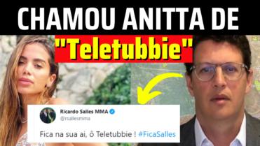 🔴Anitta pede #ForaSalles e Ministro responde a CANTORA a chamando de 'Teletubbie'💥