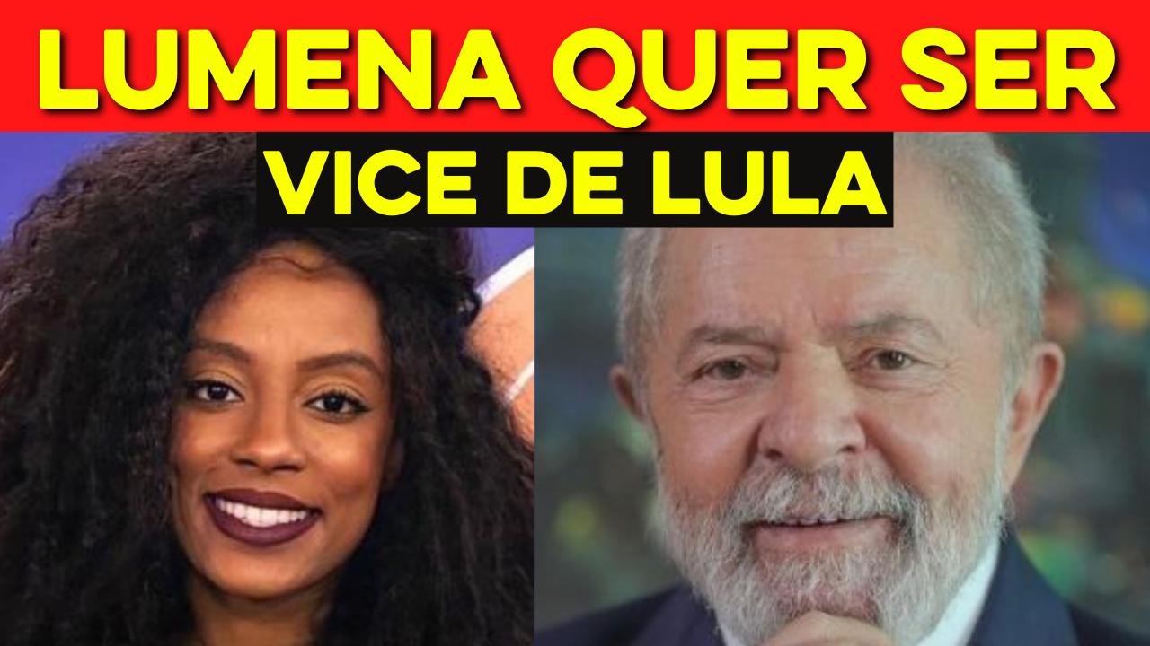 Lumena pede para ser vice de Lula nas eleições de 2022 Vamos assumir o B.O desse país juntos💥
